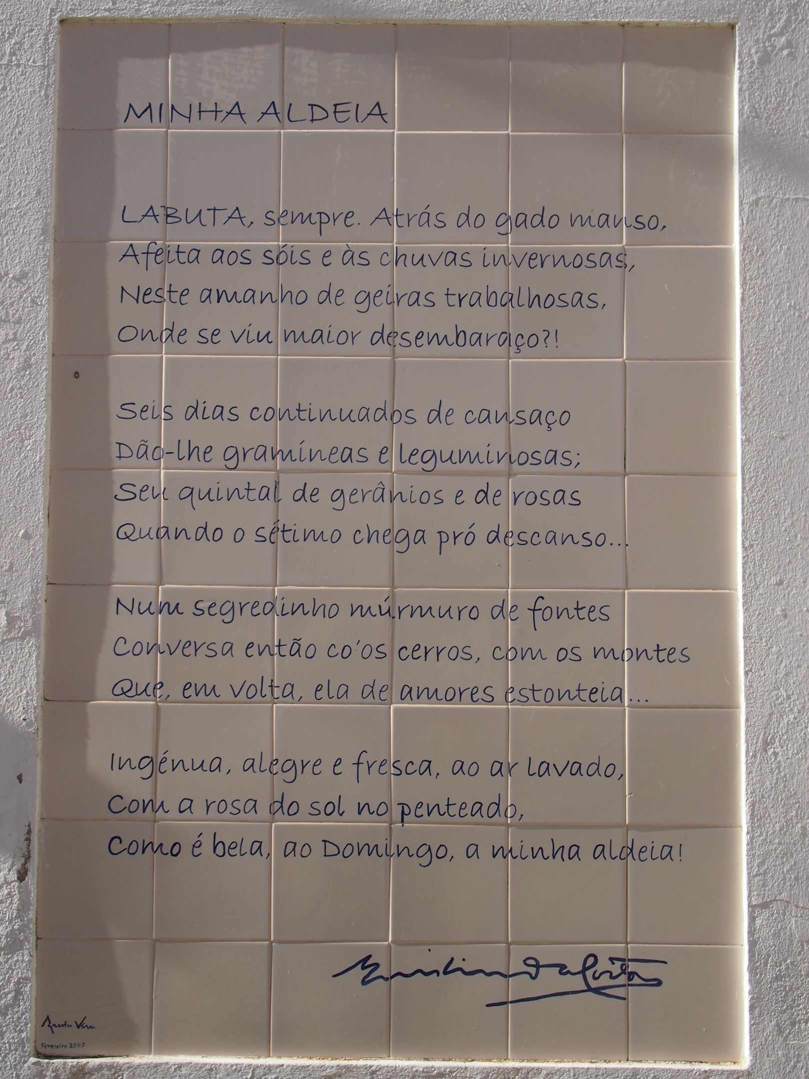 Estoi poetry. As you walk around Estoi, you will find poems randomly placed. Minha Aldeia translates as My Village.